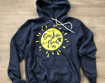 I've got sunshine on a cloudy day hoodie, women's hoodie, women's sweatshirt, sunshine shirt