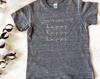 You Make Me Happy Happy Happy Children's Shirt