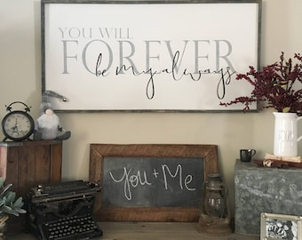 Over the bed sign, you will forever be my always, farmhouse sign, bedroom wall decor, large framed sign, farmhouse wall decor,