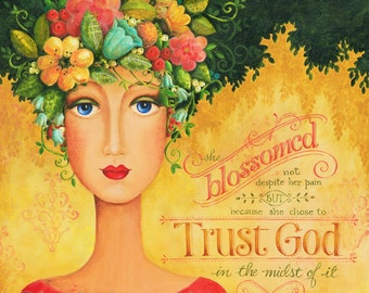 Trust God - 8x8 OR 10X10 Art Print Scripture Christian Inspirational She Blossomed Wall Art