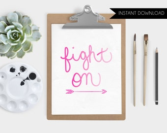 Fight On Hand Lettered Instant Download Digital Art Print Quote Printable Art Print Arrow Wall Art Breast Cancer Gifts