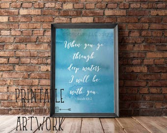 Downloadable Prints | When You Go Through Deep Waters I Will Be With You | Christian Watercolor Art | Printable Quotes | Instant Artwork
