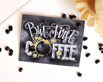 But First Coffee, Coffee Card, Coffee Art, Coffee Gift, Chalkboard Art, Chalk Art, Typography, Coffee Lover