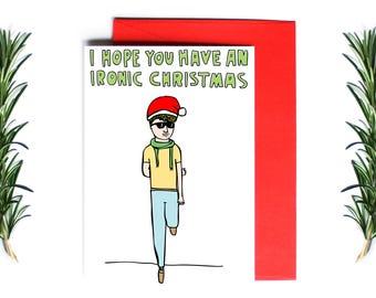 Christmas Card - I hope you have an ironic Christmas | Greeting Card | Holiday Card
