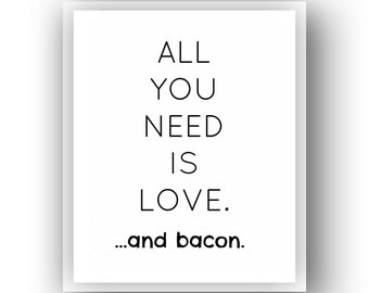 Bacon Instant Download 8x10 All you need is love.  ...and bacon.