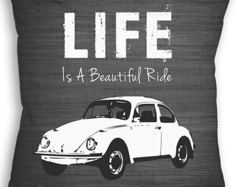 Life is a Beautiful Ride Pillow - Custom Color - Volkswagen Beetle - Custom Pillow - Decorative Pillow - Throw Pillow - Home Decor