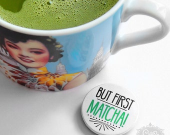 "cute as a button ""BUT FIRST MATCHA !!!"" Button"