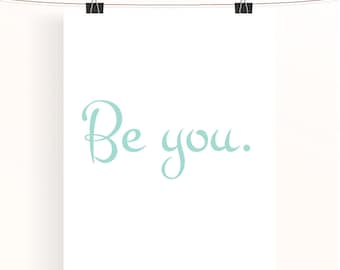 Be you - mint inspirational print - pastel typography poster - motivational home wall art - nursery decor - kids wall art - home decor