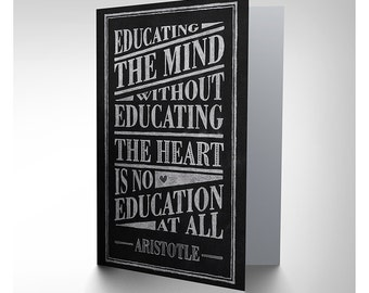 Quote Card - Education Mind Heart Teacher Aristotle Inspiration Typography Blank Card CP3177