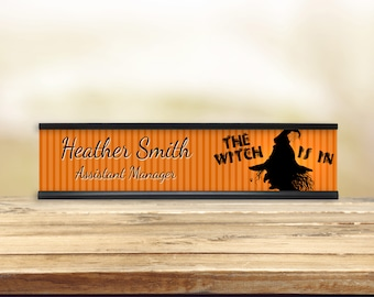 The Witch Is In Desk Name Plate