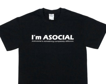 I'm Asocial Antisocial Graphic Tee Shirt by Crazed Lemming