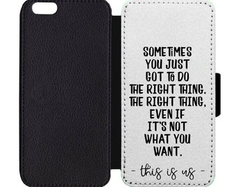 This Is Us Do The Right Thing Print Leather Flip Wallet Case Apple iPhone 5 5S SE 6 6S 7 7S 8 8S X Plus