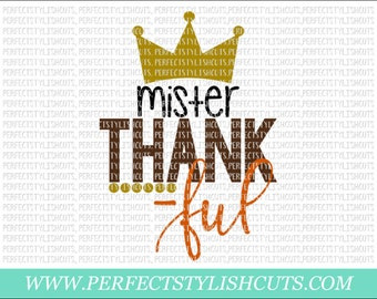 Mister Thankful SVG, DXF, EPS, png Files for Cameo and Cricut - Turkey Svg, Thanksgiving Svg, Fall Svg, Autumn Svg, Crown Svg, Boy Svg