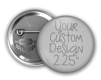 """Custom Buttons 2.25"""" - Any Text and/or Logo"""