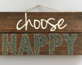 Choose Happy dot painting positive quote wood sign