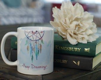 Keep Dreaming Coffee Mug - Coffee Lover - Dream catcher