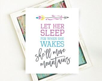Baby Girl, Baby Girl Wall Art, Baby Girl Nursery, Let her Sleep, She will Move Mountains, Girl Room Decor, 8x10, PRINTABLE, Digital Download