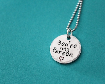 You're My Person stamped pendant - Great for Best friends