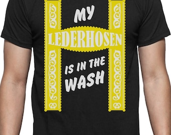 My Lederhosen Is In The Wash Oktoberfest Funny T-Shirt