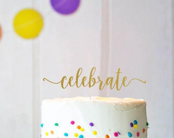 Celebrate Cake Topper, Cake Decoration, Glitter, Party Decoration, Custom, Gold, Silver, Birthday Decor, Baby Shower