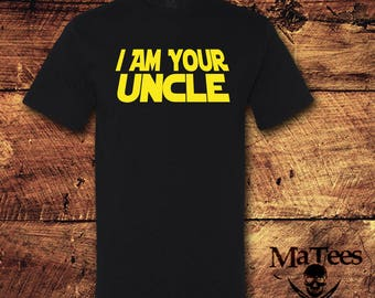 I Am Your Uncle, Uncle Gift, Uncle, Uncle Shirt, Uncle Tshirt, Uncle T Shirt, Uncle Announcement, Cool uncle, Cool Uncle Shirts, T-Shirt