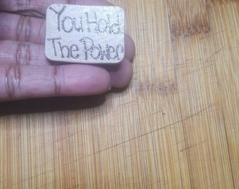 You Hold the Power Inspirational Jewelry Motivational Jewelry Gift Wood Lapel Pin