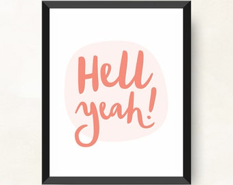 Hell Yeah Art Print, Coral, Typography Art, Printable Wall Art, Motivational Art Print, Inspirational Art, Digital Download, PDF Download