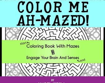 Printable Coloring Game Book With Mazes! 25 Design E-Book 'Color Me Ah-Mazed'