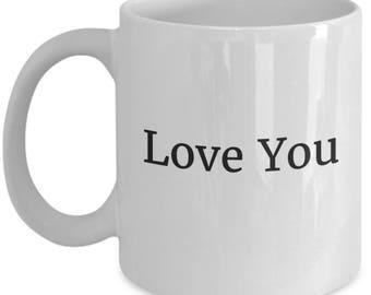 love you mug, i love you mug, gift for wife, gift for husband,gift for her, gift for him, lover gift, love you coffee mug, love mug,
