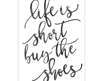 Life is short buy the shoes, Typography wall art, Shoe lover, Black and white, Wall decor, Funny art print, Scandinavian, Fashion print