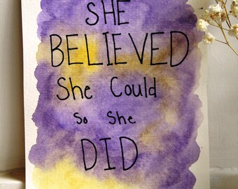 She Believed She Could So She Did Watercolor