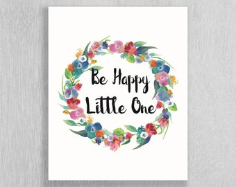Woodland Nursery Art Instant Download - Floral Nursery Art - Be Happy Little One -  8 x 10
