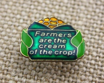 Farmers are the Cream of the Crop! - Enamel Pin by American Gag Bag Inc. - Vintage Novelty Pin c. 1980s