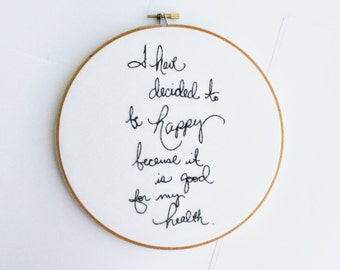 Gray embroidery hoop art / quote / I have decided to be happy / cursive handwriting / 8 inch size