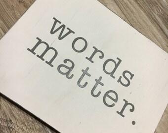 Words Matter Wood Sign