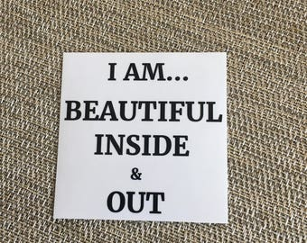 I AM Beautiful Inside & Out