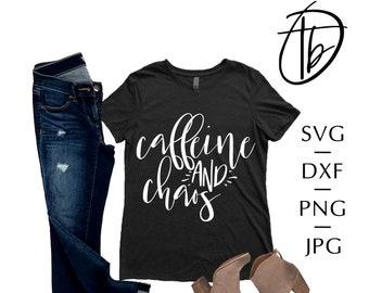 Caffeine and Chaos SVG, Coffee SVG, Mom life SVG, T shirt Svg, Mug Svg, Svg cut file, silhouette svg, cricut svg, cutting files, svg quotes