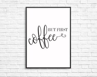 But First, Coffee- Prints Digital Printable Art