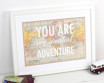 You Are My Greatest Adventure, World Map Poster, Map Art, Wanderlust, Nursery Decor, New Baby, Valentine, Map Print, Travel, Nursery Art