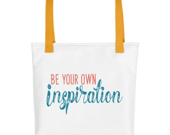 Be Your Own Inspiration motivational tote bag