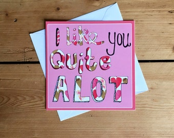 I like you quite a lot  greeting card