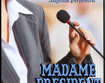 Madame President - Concentrated. Perfume Oil - Love Potion Magickal Perfumerie - Private Edition