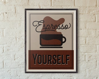 Coffee Art - Espresso Yourself - retro printable, coffee, latte, motivation quotes, coffee quotes, Kitchen poster art, motivational poster