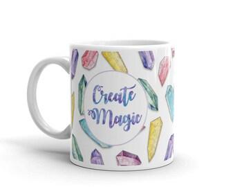 Create Magic   Crystal, Gem, New Age   Mug   11oz