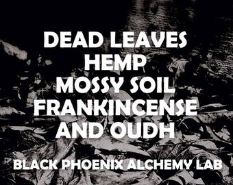 Dead Leaves, Hemp, Mossy Soil, Frankincense, and Oudh
