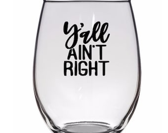 Ya'll Ain't Right Funny Trendy Pint Glass Wine Alcohol Cup Mug Home Decor Bar Jenuine Crafts Mothers Day