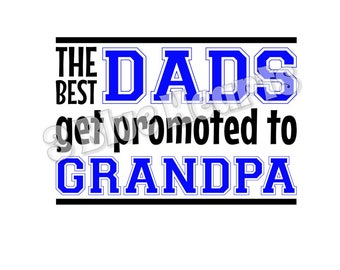 The Best Dads get promoted to Grandpa svg studio dxf pdf jpg png