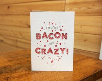 You're Bacon Me Crazy! Card