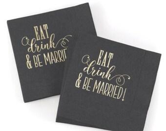 50+  Eat Drink & Be Married Wedding Napkins Black Gold Cocktail Napkins Beverage Napkins Cake Napkins Eat Drink and Be Married Gold Black