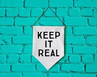 Keep it real wall banner wall hanging wall flag canvas banner quote banner single pennant bathroom decor motivational quote